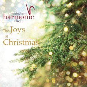 The Joys Of Christmas.The Joys Of Christmas Nottingham Harmonic Choir